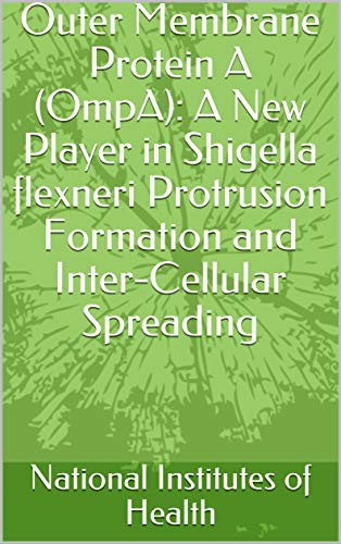 Outer Membrane Protein A (OmpA): A New Player in Shigella flexneri Protrusion Formation and Inter-Cellular Spreading (English Edition)