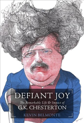 Defiant Joy: The Remarkable Life and Impact of G.K. Chesterton (English Edition)