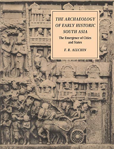 Archaeology Early Hist South Asia: The Emergence of Cities and States