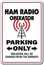 "Ham Radio Operator Parking Aluminum Sign Amateur QSL Call Shack | Indoor/Outdoor | 10"" Tall"