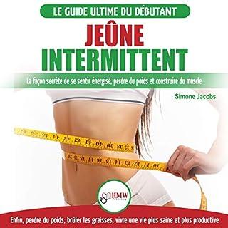 Jeûne Intermittent: Le guide du débutant régime jeûne intermittent [Intermittent Fasting: The Beginner's Guide Intermittent Fasting Diet] audiobook cover art