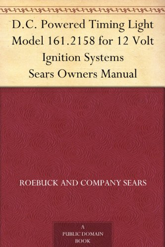 D.C. Powered Timing Light Model 161.2158 for 12 Volt Ignition Systems Sears Owners Manual