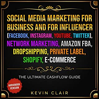 Social Media Marketing for Business and Influencer (Facebook, Instagram, Youtube, Twitter), Network Marketing, Amazon FBA, Dropshipping, Private Label Shopify E-Commerce cover art