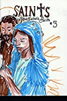 Saints of the Catholic Faith #3