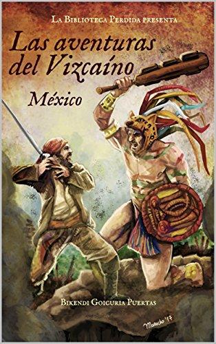 Las aventuras del Vizcaíno I México