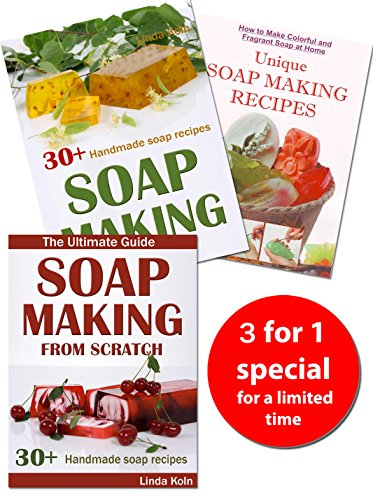 Soap Making: 3 Books With More Than 70 Ways to Make Homemade Soap Quickly and Safely (DIY Soap Making, Soap Crafting)