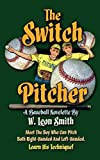 The Switch Pitcher