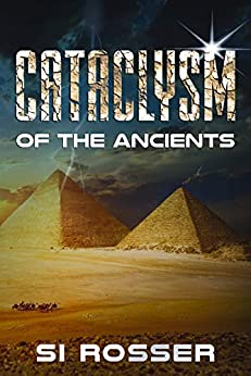 Cataclysm of the Ancients: Archeological Fiction Thriller (Spire Novel Book 4) by [Simon Rosser]
