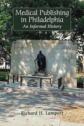 Compare Textbook Prices for Medical Publishing in Philadelphia: An Informal History 1 Edition ISBN 9780578751719 by Lampert, Richard H