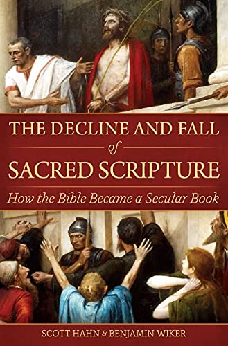 The Decline and Fall of Sacred Scripture: How the Bible Became a Secular Book