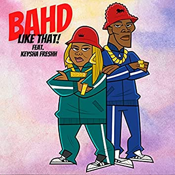 BAHD LIKE THAT (feat. Keysha Freshh)
