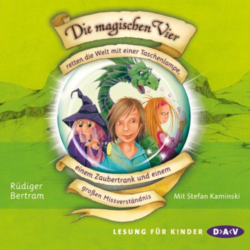 Die magischen Vier retten die Welt mit einer Taschenlampe, einem Zaubertrank und einem großen Missverständnis audiobook cover art