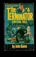 Crystal Kill (Terminator Series, No. 4) 052342065X Book Cover