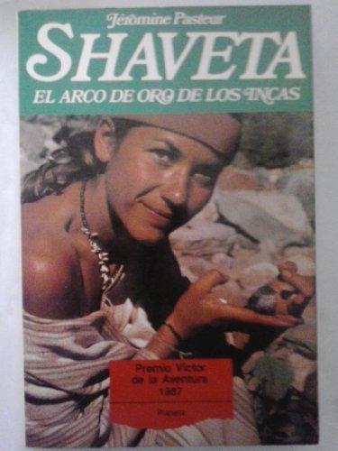 Shaveta : el arco de oro de los incas