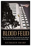 Image of Blood Feud: The Man Who Blew the Whistle on One of the Deadliest Prescription Drugs Ever