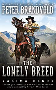The Lonely Breed : A Western Fiction Classic (Yakima Henry Book 1)