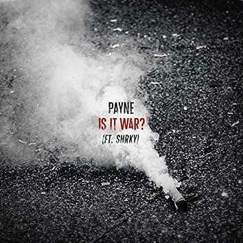 Is It War? (feat. Shrky)