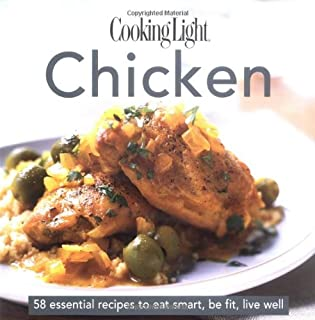 Cooking Light Cook's Essential Recipe Collection -- Chicken: 58 essential recipes to eat smart, be fit, live well (the Cooking Light.cook's ESSENTIAL RECIPE COLLECTION)