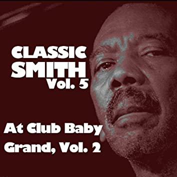 Classic Smith, Vol. 5: At Club Baby Grand, Vol. 2