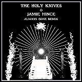 Always Gone (Jamie Hince Remix)