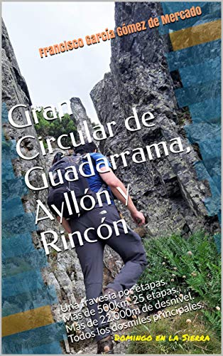 Gran Circular de Guadarrama, Ayllón y Rincón: Una travesía por etapas. Más de 500km. 25 etapas. Más de 22.000m de desnivel. Todos los dosmiles principales. (Domingo en la Sierra)