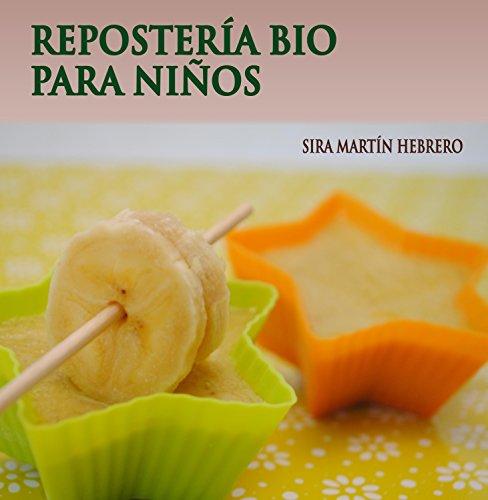 REPOSTERÍA BIO PARA NIÑOS (Spanish Edition)