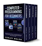 Computer Programming for Beginners: This Book includes - Python, C ++, Linux for Beginners and Hacking With Kali Linux. Learn to Program Step by Step with this Collection