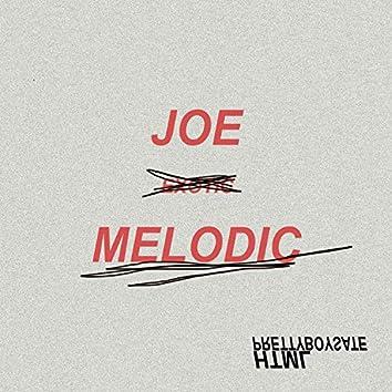 JOE Melodic