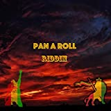 Pan a Roll Riddim