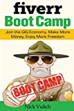 Fiverr Boot Camp: Join the GIG Economy. Make More Money, Enjoy More Freedom.