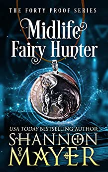 Midlife Fairy Hunter: A Paranormal Women's Fiction Novel (The Forty Proof Series Book 2) pdf epub