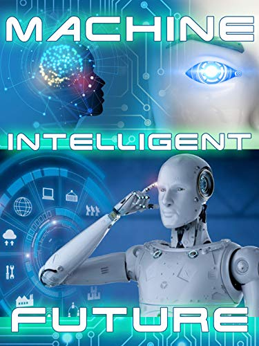 Machine Intelligent Future