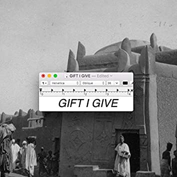 Gift I Give (Till I'm Not) [feat. Elijah Bank$y]