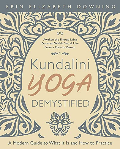 Kundalini Yoga Demystified: A Modern Guide to What It Is and How to Practice