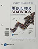 Business Statistics: A Decision Making Approach, Student Value Edition