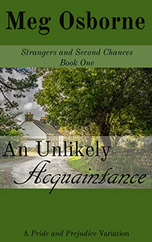 An Unlikely Acquaintance: A Pride and Prejudice Variation (Strangers and Second Chances Book 1) by [Meg Osborne]