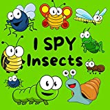I Spy Insects: for Kids Ages 4-8 With Insect Theme
