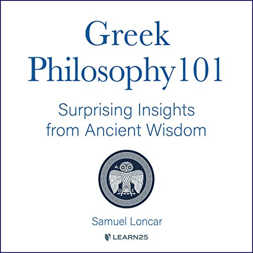 Greek Philosophy 101: Surprising Insights from Ancient Wisdom cover art