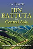 The Travels of Ibn Battuta to Central Asia [Idioma Inglés]