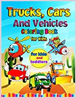 Trucks, Cars and Vehicles Coloring Book for Kids: Amazing Trucks, Cars And Vehicles Coloring Book For Kids / Cars coloring book for kids & toddlers - activity books for preschooler - coloring book for Boys, Girls, Fun, ... book for kids ages 2-4, 4-8)