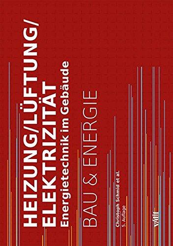 Heizung/Lüftung/Elektrizität: Energietechnik im Gebäude (Bau und Energie)