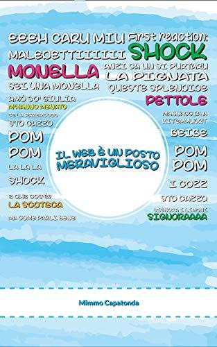 Il Web è un Posto Meraviglioso: Libro per Adulti da Colorare (Italian Edition)
