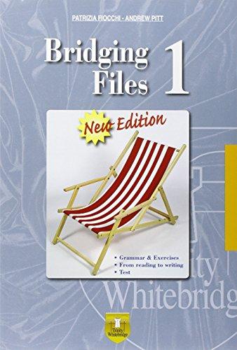 Bridging files. Per le Scuole superiori [Lingua inglese]: Vol. 1
