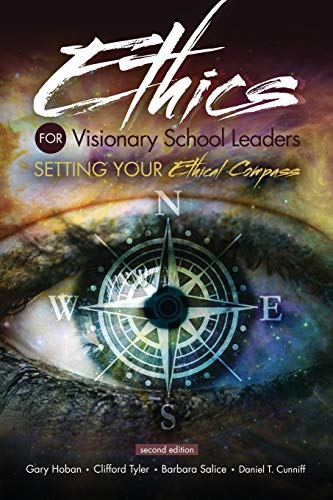 Ethics for Visionary School Leaders: Setting Your Ethical Compass