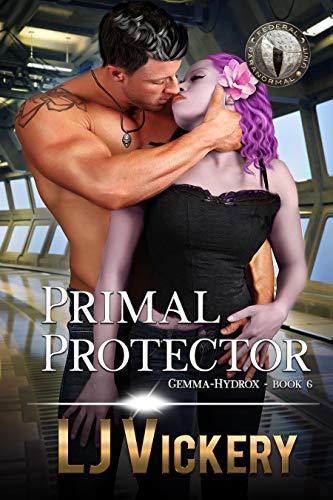 Primal Protector: Federal Paranormal Unit (Gemma-Hydrox Book 6) by [LJ Vickery]