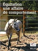 Equitation - Une affaire de comportement de Guillaume Antoine,Gérard Dorsi ( 16 janvier 2006 ) de Gérard Dorsi Guillaume Antoine