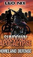 Homeland Defense (Sundown Apocalypse Book 3)