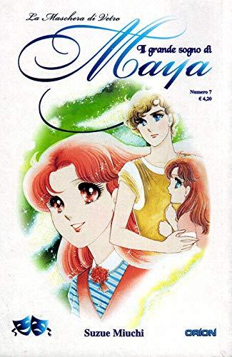 manga IL GRANDE SOGNO DI MAYA Nr. 7 Ed. Orion Star Comics