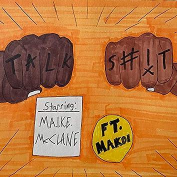Talk Shit (feat. Makoi)