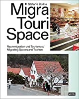 Migratourispace: Migrating Spaces and Tourism